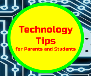 Technology Tips for Parents and Students