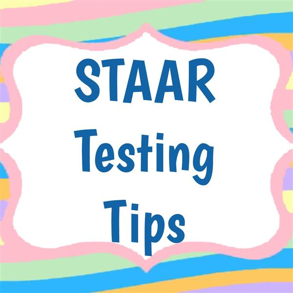 STAAR Testing Tips for Students & Parents