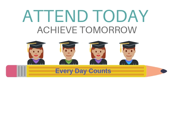 Attend Today, Achieve Tomorrow!