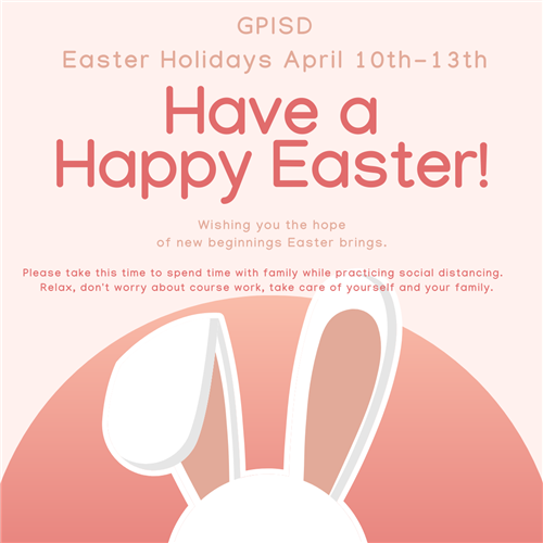 GPISD Easter Holidays April 10th - 13th